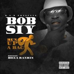 [Single] B.O.B. Siy ft. Bigga Rankin - Run Up a Bag