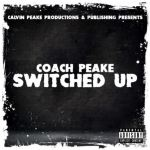 [Single] Coach Peake – Switched Up
