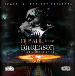 [Mixtape] DJ Paul - Da Reason Thank Me Later