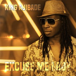 [Single] King Ajibade - Excuse Me Lady