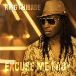 [Single] King Ajibade – Excuse Me Lady