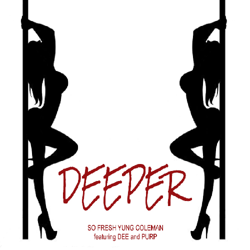 [Single] SoFresh Yung Coleman ft D and Purp - Deeper
