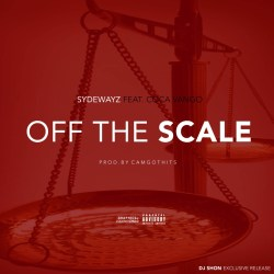[Single] Sydewayz ft Coca Vango - Off The Scale