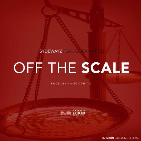 [Single] Sydewayz ft Coca Vango - Off The Scale