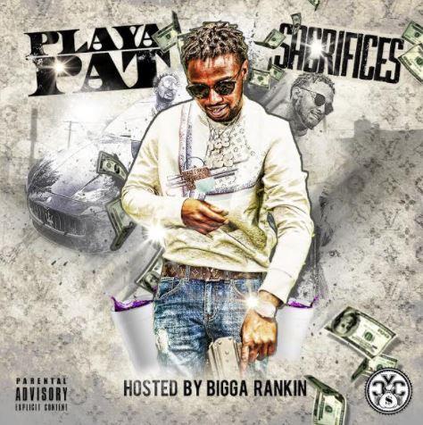 [Mixtape] Playa Pat - Sacrifices Hosted by Bigga Rankin