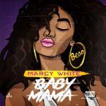 [Artist Spotlight] Marcy White – BabyMama