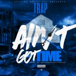 [Single] @1201Trap – Aint Got Time