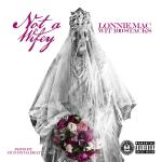 [Single] Lonnie Mac – Not a Wifey
