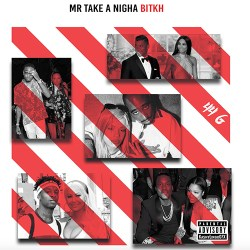 [Single] 44G - Mr Take A Ni**a Bi*ch