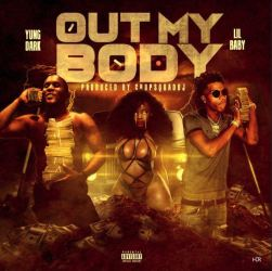 [Single] YOUNG DARK ft LIL BABY - Out My Body