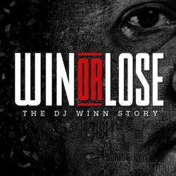 "MOVIE RELEASE ""Win or Lose: The DJ Winn Story"" Now on iTunes!"