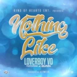 [Single] LoverBoy Vo ft J. Gunn - Nothing Like