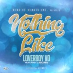 [Single] LoverBoy Vo ft J. Gunn – Nothing Like