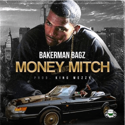 [Single] Bakerman Bagz - Money Mitch