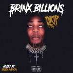 [Mixtape] Brinx Billions – Drip Tape