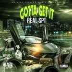 [Single] Real SPT – Gotta Get It
