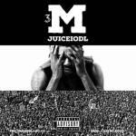 [Single] JUICE IODL – 3M (Prod by @CaliSoCold) @JUICEIODL