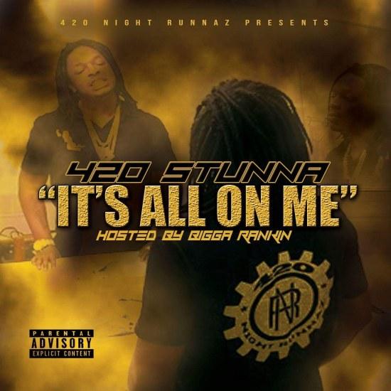 [Mixtape] 420 Stunna - It's All On Me