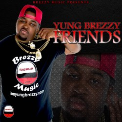 [Single] Yung Brezzy - Friends