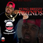 [Single] Yung Brezzy – Friends