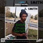 [Mixtape] Phamous PhriLLz / @Djnophrillz Presents – J. Smith – Eagle Squad