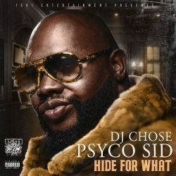 "[Single] Psyco Sid ""Hide 4 What"" ft Dj Chose and Bigga Rankin"
