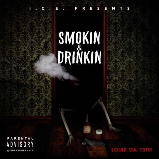 [Single] @LOUIE_DA_13TH​ 'Smoking & Drinkin'