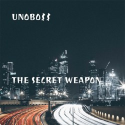 ​[Mixtape] UnoBo$$ - The Secret Weapon