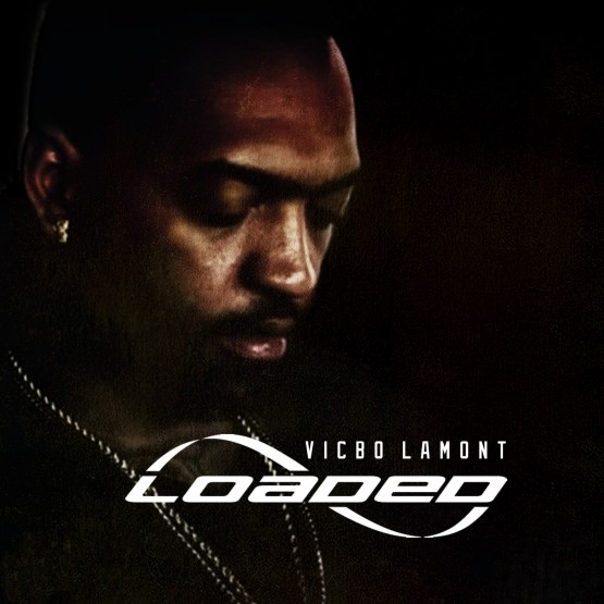 [Single] VicBo Lamont - Loaded