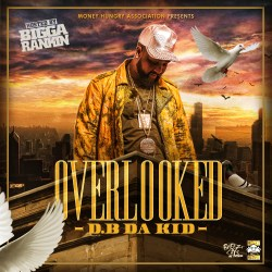 [Mixtape] D.B Da Kid - Overlooked