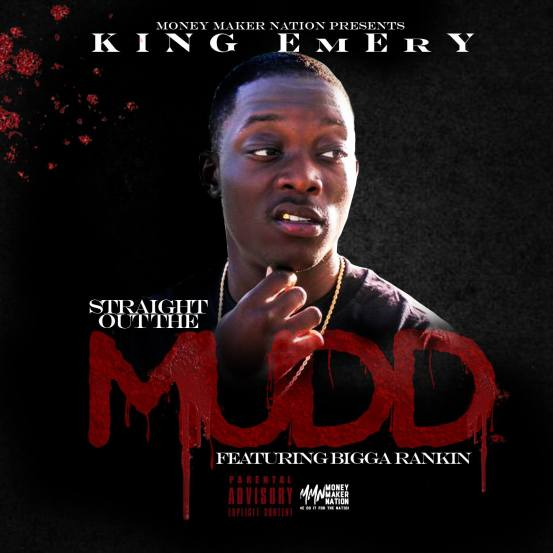 [Single] KiNg EmErY ft Bigga Rankin - Straight Out The MuDDD