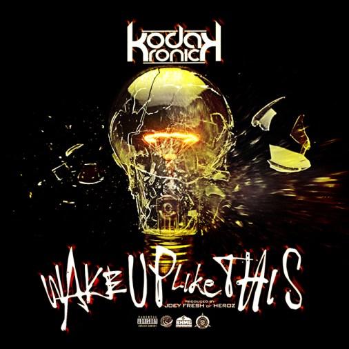 [Single] Kodak Kronick - Wake Up Like This
