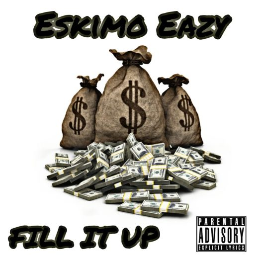 [Single] @eskimoeazy_49 'Fill it Up'