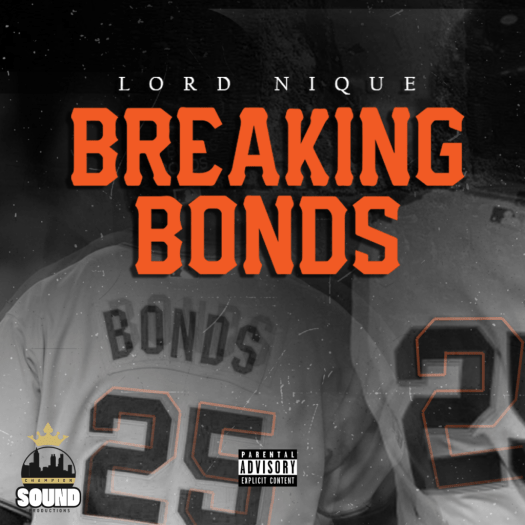 [Coming Soon] Lord Nique 'Breaking Bonds'