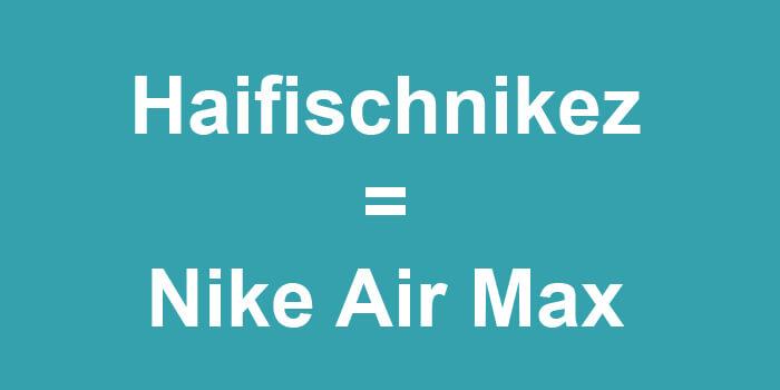 Haifischnikez = Nike Air Max