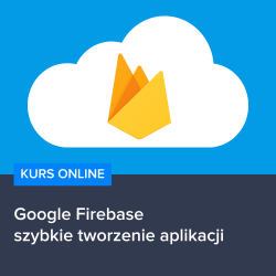 google firebase - Kurs Google Firebase - szybkie tworzenie aplikacji