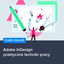 kurs adobe indesign cc   praktyczne techniki pracy - Kurs Adobe InDesign - praktyczne techniki pracy