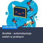 Kurs Ansible - automatyzacja zadań w praktyce