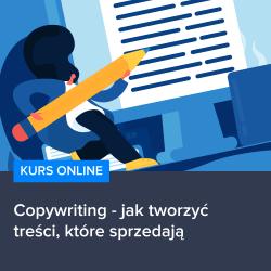 kurs copywriting   jak tworzyc tresci ktore sprzedaja - Kurs Copywriting - jak tworzyć treści, które sprzedają