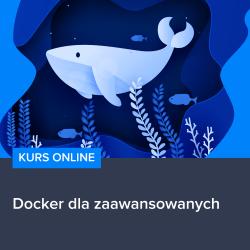kurs docker dla zaawansowanych - Kurs Docker dla zaawansowanych