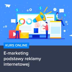kurs e marketingu   podstawy reklamy internetowej - Kurs E-marketingu - podstawy reklamy internetowej
