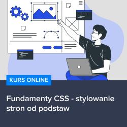 kurs fundamenty css   stylowanie stron od podstaw - Kurs Fundamenty CSS - stylowanie stron od podstaw