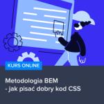 Kurs Metodologia BEM - jak pisać dobry kod CSS