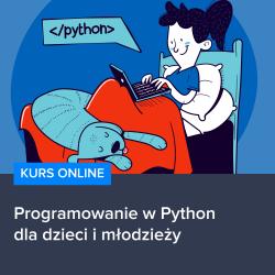 kurs programowanie w python dla dzieci i mlodziezy - Kurs Programowanie w Python dla dzieci i młodzieży