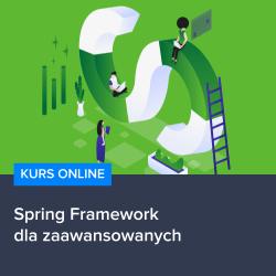 kurs spring framework dla zaawansowanych - Kurs Spring Framework dla zaawansowanych