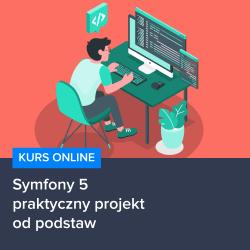 kurs symfony 5   praktyczny projekt od podstaw - Kurs Symfony 5 - praktyczny projekt od podstaw