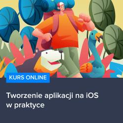 kurs tworzenie aplikacji na ios w praktyce - Kurs Tworzenie aplikacji na iOS w praktyce