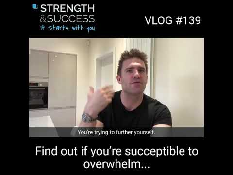 VLOG 139 – Are you susceptible to overwhelm?