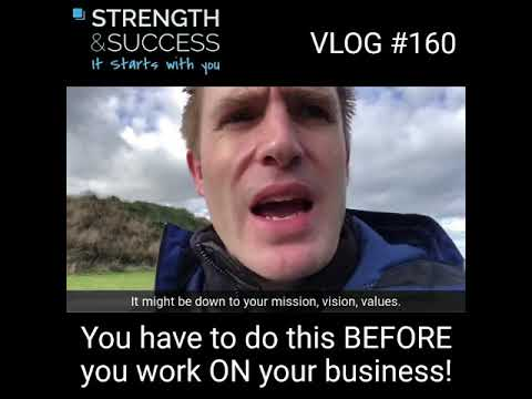 VLOG 160 – So you're working on your business? But what are you working on?