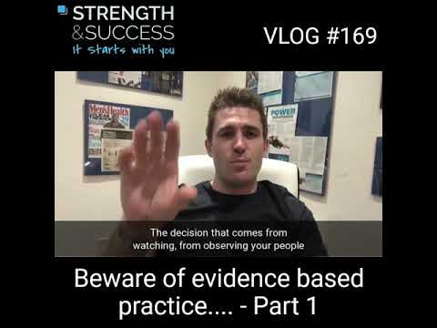 VLOG 169 – Beware of evidence based practice – Part 1